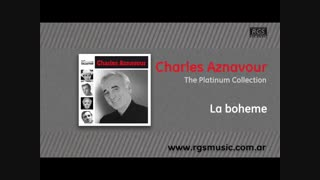 آهنگ فرانسوی La boheme از Charles Aznavour ♥